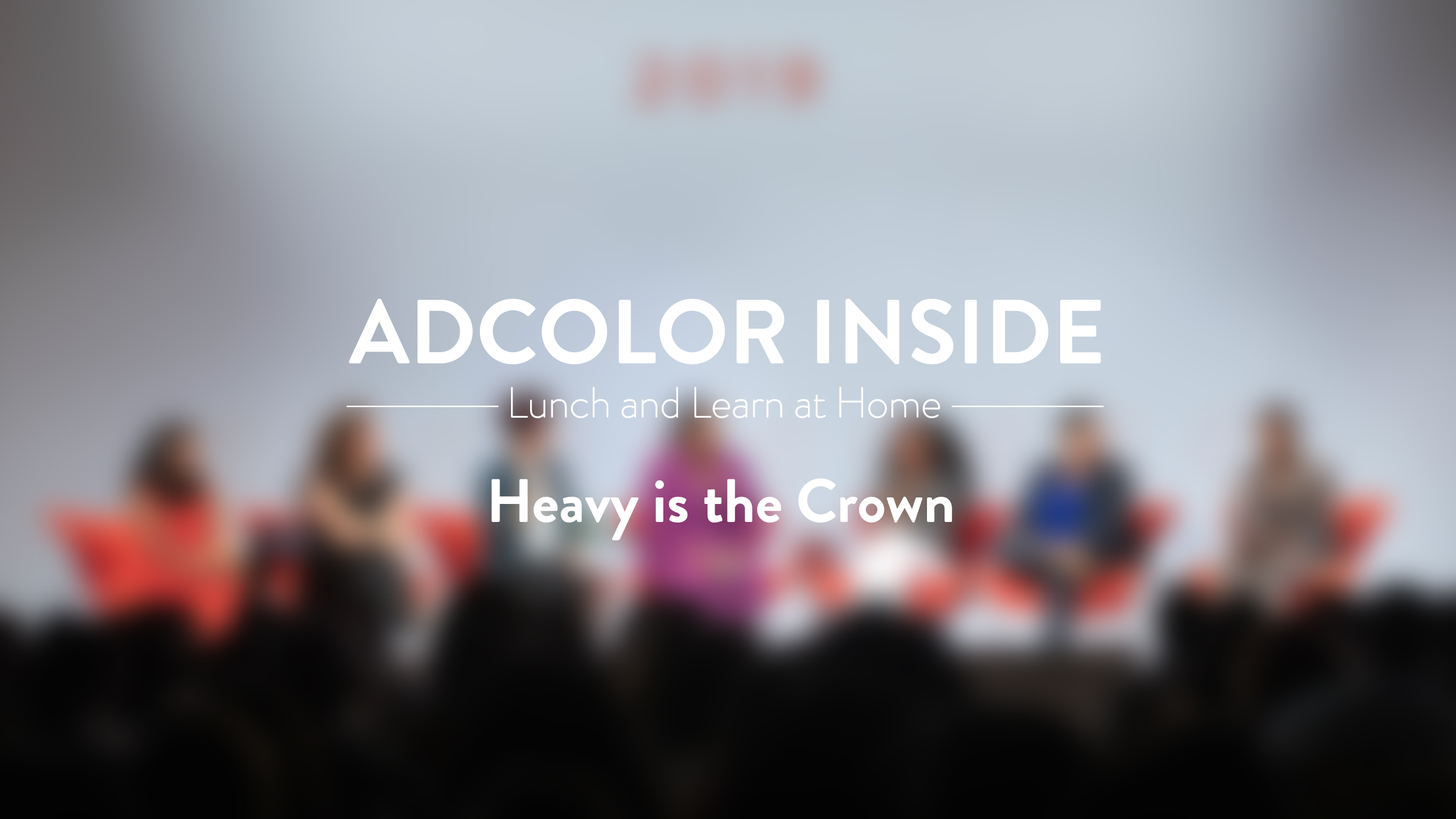 ADCOLOR Inside: Heavy is the Crown: The State of Women of Color in the Workplace