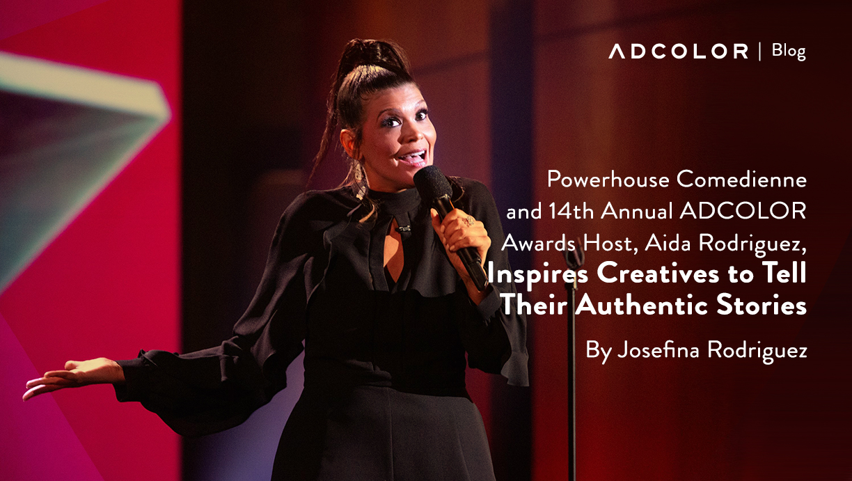 Powerhouse Comedienne and 14th Annual ADCOLOR Awards Host, Aida Rodriguez, Inspires Creatives to Tell Their Authentic Stories
